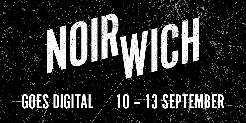 Catch up on Noirwich 2020!